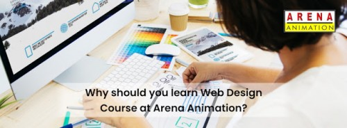 Why-Should-You-Learn-Web-Design-Course-At-Arena-Animation.jpg