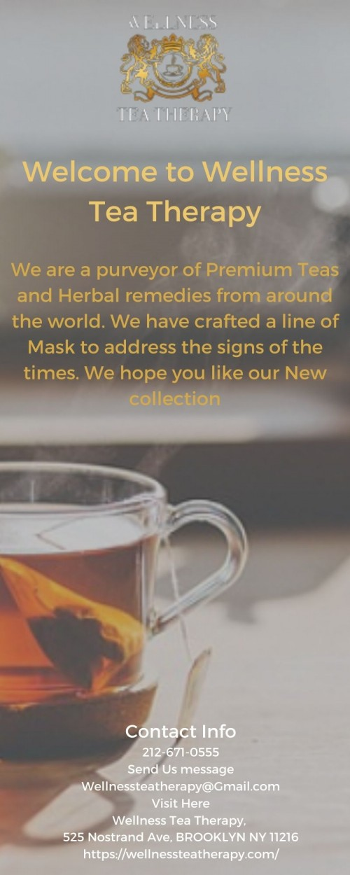 Welcome-to-Wellness-Tea-Therapy-We-are-a-purveyor-of-Premium-Teas-and-Herbal-remedies-from-around-the-world.-We-have-crafted-a-line-of-Mask-to-address-the-signs-of-the-times.-We-hope-you-like-our-New-.jpg