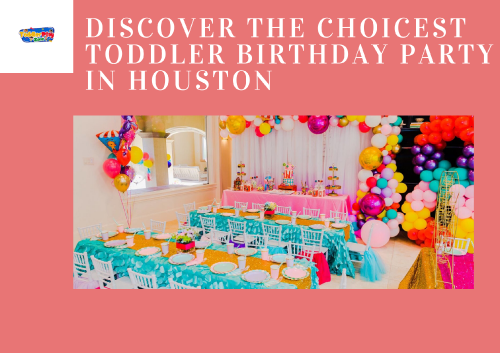 Discover-The-Choicest-Toddler-Play-Zone-In-Houston.png