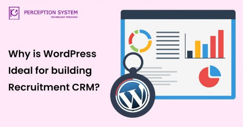 Why-is-WordPress-Ideal-for-building-Recruitment-CRM.jpg