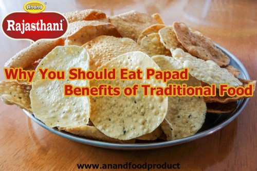 Why-You-Should-Eat-Papad-Benefits-of-Traditional-Food-Anandfoodproduct.jpg