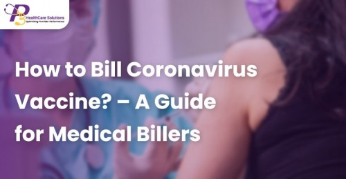 How-to-Bill-Coronavirus-Vaccine--A-Guide-for-Medical-Billers.jpg
