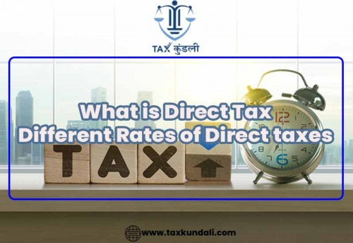 What-is-Direct-Tax-Different-Rates-of-Direct-taxes---taxkundali.jpg