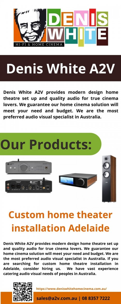 Denis White A2V provides modern design home theatre set up and quality audio for true cinema lovers. We guarantee our home cinema solution will meet your need and budget. We are the most preferred audio visual specialist in Australia. If you are searching for custom home theatre installation in Adelaide, consider hiring us.  We have vast experience catering audio visual needs of peoples in Australia. You can install our bespoke home theatre design by visiting our website at www.denishwhitehomecinema.com.au or call us on 08 8357 7222 for a free quote.