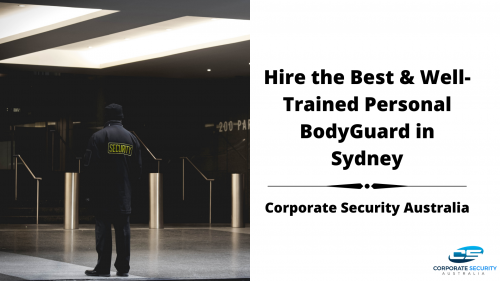 Hire-the-Best--Well-Trained-Personal-BodyGuard-in-Sydney.png