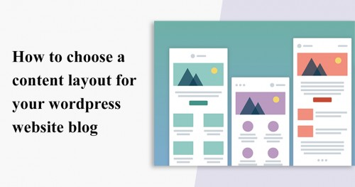 How to choose a content layout for your wordpress website blog (1)