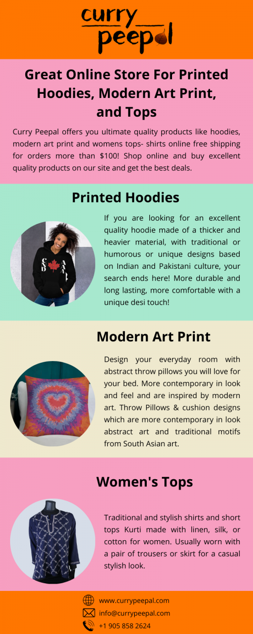 Curry Peepal offers you ultimate quality products like hoodies, modern art print and womens tops- shirts online free shipping for orders more than $100! Shop online and buy excellent quality products on our site and get the best deals. To more know to visit us: https://www.currypeepal.com/