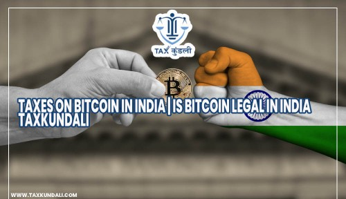 Taxes-on-Bitcoin-in-India-Is-Bitcoin-Legal-in-India.jpg