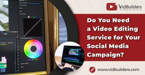 Do-You-Need-a-Video-Editing-Service-for-Your-Social-Media-Campaign.jpg