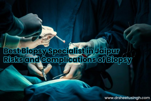 Best-Biopsy-Specialist-in-Jaipur-Risks-and-Complications-of-Biopsy.jpg