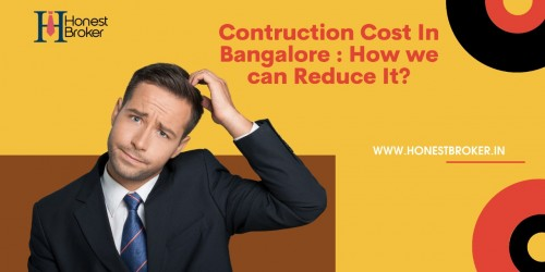 What-is-the-construction-cost-in-Bangalore-How-We-Can-Reduce-It.jpg