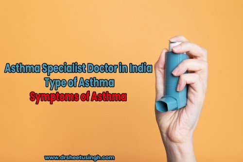 Asthma-Specialist-Doctor-in-India-Type-of-Asthma-Symptoms-of-Asthma.jpg