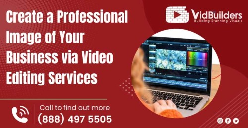 Create-a-Professional-Image-of-Your-Business-via-Video-Editing-Services.jpg
