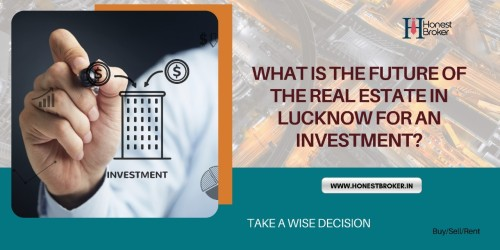 What-is-the-future-of-real-estate-in-Lucknow-for-an-investment.jpg