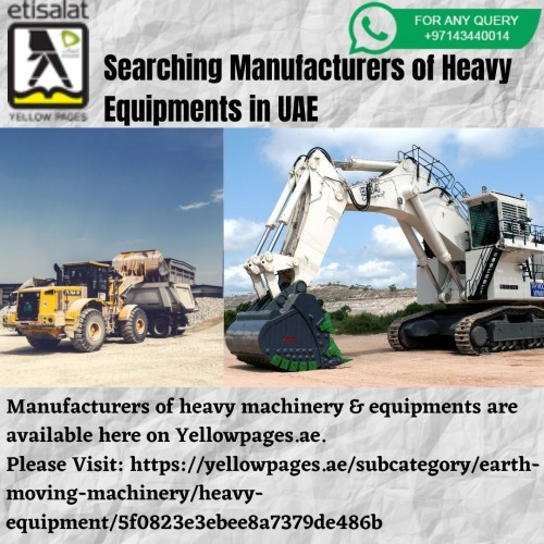 Manufacturers of heavy machinery & equipment are available here on Yellowpages. ae They deal in boom loader, heavy equipment, heavy loader on rent, heavy machines, heavy equipment for rent in UAE. Etisalat Yellowpages is one of the best platforms for shopping for any product or service in the UAE.  Please Visit: https://bit.ly/32bX1f0