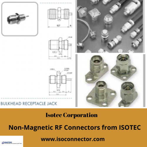 Non Magnetic RF Connectors from ISOTEC